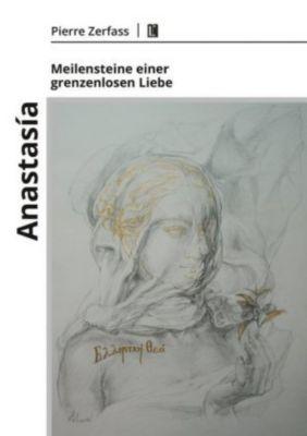Anastasía - Meilensteine einer grenzenlosen Liebe, Pierre Zerfass