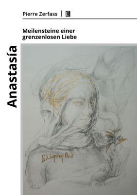 Anastasía – Meilensteine einer grenzenlosen Liebe, Pierre Zerfass