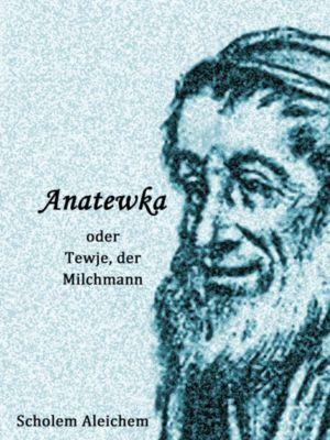 Anatewka, Scholem Aleichem