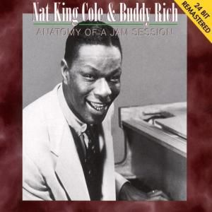 Anathomy Of A Jam Session, Nat King & Rich,Buddy Cole