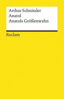 Anatol. Anatols Größenwahn - Arthur Schnitzler  