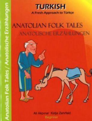 Anatolian Folk Tales / Anatolische Erzählungen, Ali Akinpar, Katja Zehrfeld