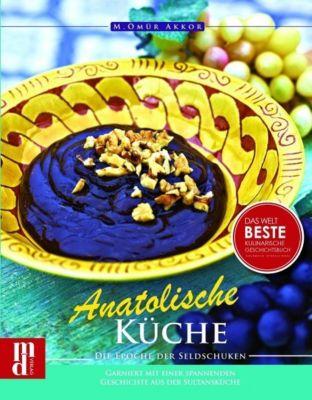 Anatolische Küche - M. Ömür Akkor  