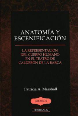 Anatomía y escenificación, Patricia A. Marshall