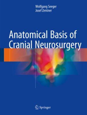 Anatomical Basis of Cranial Neurosurgery, Wolfgang Seeger, Josef Zentner