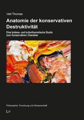 Anatomie der konservativen Destruktivität - Veit Thomas |