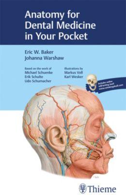 Anatomy for Dental Medicine in Your Pocket, Eric W. Baker, Johanna Warshaw