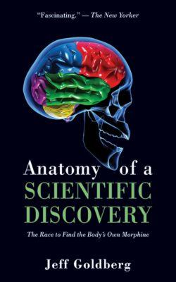 Anatomy of a Scientific Discovery, Jeff Goldberg