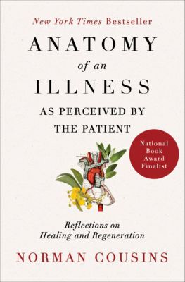 Anatomy of an Illness as Perceived by the Patient, Norman Cousins