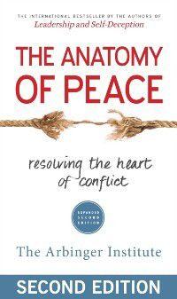 Anatomy of Peace, The Arbinger Institute