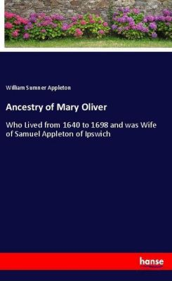 Ancestry of Mary Oliver, William Sumner Appleton