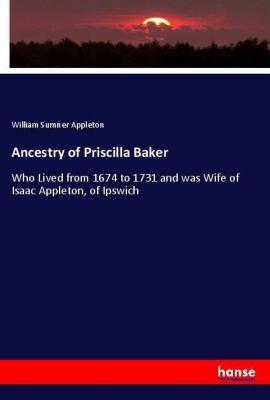 Ancestry of Priscilla Baker, William Sumner Appleton