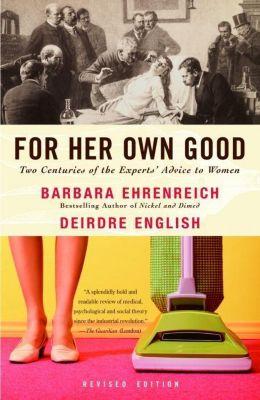 Anchor: For Her Own Good, Barbara Ehrenreich, Deirdre English