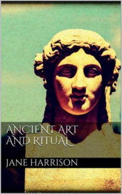 Ancient art and ritual, Jane Harrison.