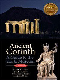 Ancient Corinth, Guy D.R. Sanders, Ioulia Tzonou-Herbst, James Herbst, Jennifer Palinkas
