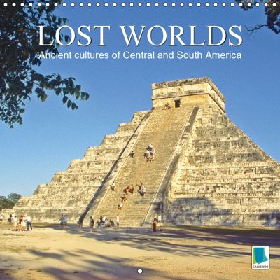 Ancient cultures of Central and South America - Lost Worlds (Wall Calendar 2019 300 × 300 mm Square), CALVENDO