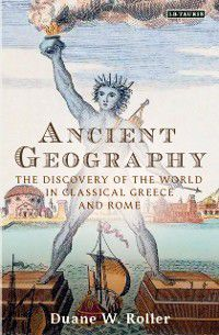 Ancient Geography, Duane W. Roller
