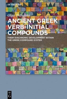 Ancient Greek Verb-Initial Compounds, Olga Tribulato
