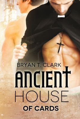 Ancient House of Cards, Bryan T. Clark
