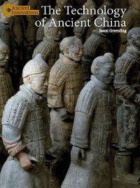 Ancient Innovations: The Technology of Ancient China, Jason Greenling