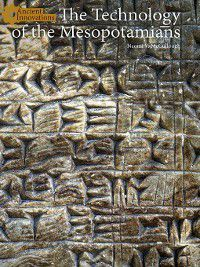 Ancient Innovations: The Technology of the Mesopotamians, Naomi V. McCullough