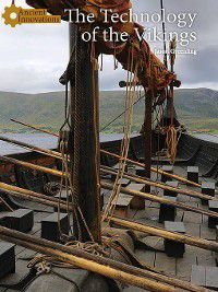Ancient Innovations: The Technology of the Vikings, Jason Greenling