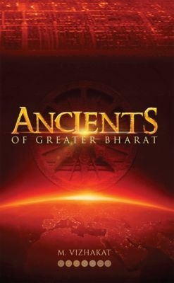 Ancients of Greater Bharat, M. Vizhakat