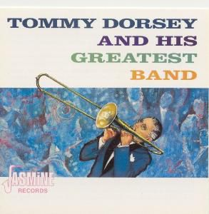 And His Great Band, Tommy Dorsey