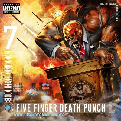 And Justice For None, Five Finger Death Punch
