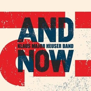 And Now?!, Klaus Major Heuser Band