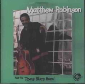 And The Texas Blues Band, Matthew Robinson