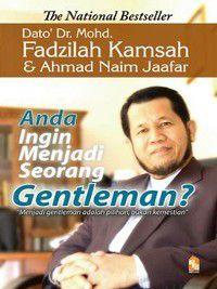 Anda ingin menjadi seorang gentleman?, Mohd Fadzilah Kamsah, Ahmad Naim Jaafar
