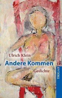 Andere Kommen - Ulrich Klein |