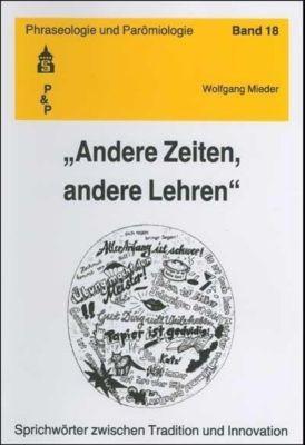 'Andere Zeiten, andere Lehren', Wolfgang Mieder