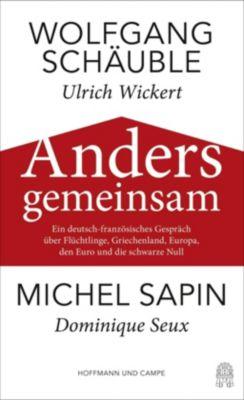 Anders gemeinsam, Wolfgang Schäuble, Michel Sapin