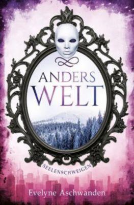 Anderswelt - Seelenschweigen - Evelyne Aschwanden pdf epub