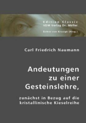 Andeutungen zu einer Gesteinslehre, Carl F. Naumann