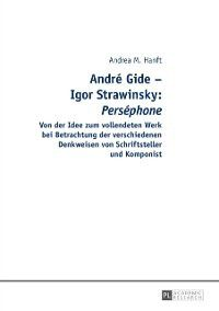 Andre Gide - Igor Strawinsky: &quote;Persephone&quote;, Andrea Hanft