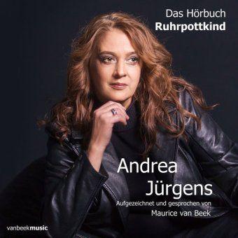 Andrea Jürgens - Ruhrpottkind, 1 Audio-CD (Digipak-Version), Andrea Jürgens, Maurice Van Beek