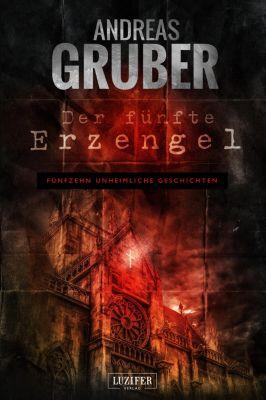 Andreas Gruber Erzählbände: Der fünfte Erzengel, Andreas Gruber