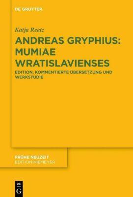 Andreas Gryphius: Mumiae Wratislavienses - Katja Reetz |