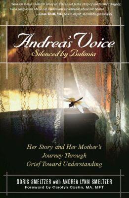 Andrea's Voice: Silenced by Bulimia, Doris Smeltzer