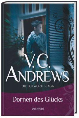 Andrews, Dornen des Glücks (Das Erbe von Foxworth Hall, Bd. 3), V. C. ANDREWS