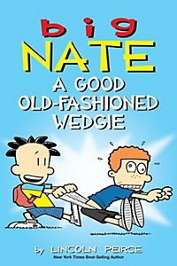A Good Old Fashioned Wedgie Big Nate