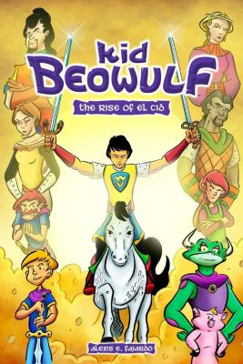 Andrews McMeel Publishing: Kid Beowulf: The Rise of El Cid, Alexis E. Fajardo