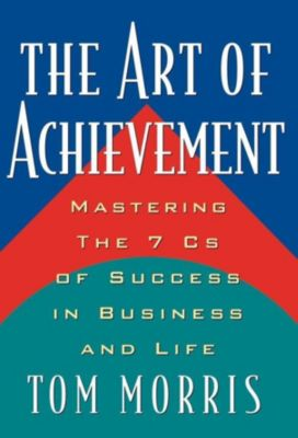 Andrews McMeel Publishing: The Art of Achievement, Tom Morris