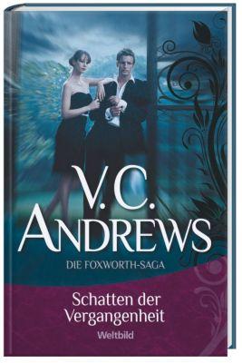 Andrews, Schatten der Vergangenheit (das Erbe von Foxworth Hall, Bd. 4), V. C. ANDREWS