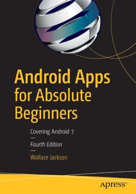 Android Apps for Absolute Beginners, Wallace Jackson