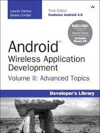Android Wireless Application Development Volume II Barnes & Noble Special Edition, Lauren Darcey, Shane Conder