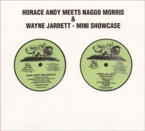 Andy Horace meets Naggo Morris / Mini Showcase, Horace Andy, Wayne Jarrett